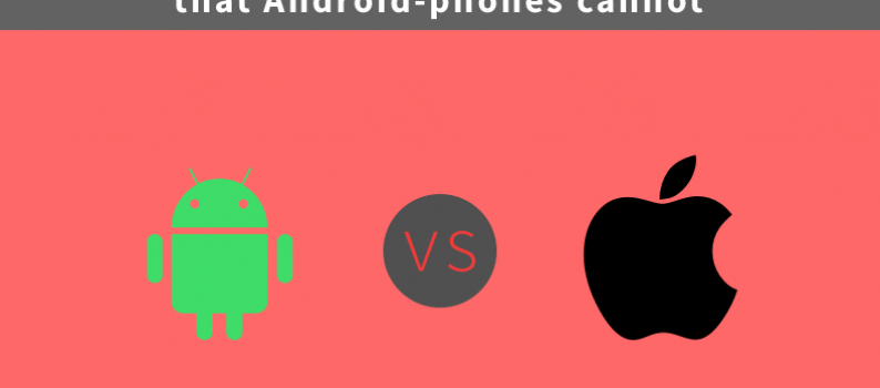 iOS vs. Android: What can iPhones do that Android-phones cannot?